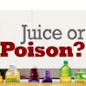 Juice or Poison?